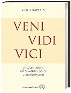 Veni Vidi Vici Geflugelte Worte Aus Dem Griechischen Und Lateinischen