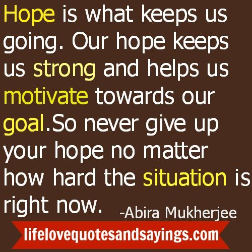 Quotes On Hope And Faith Hope Quotes And Sayings Never Give Up Hope