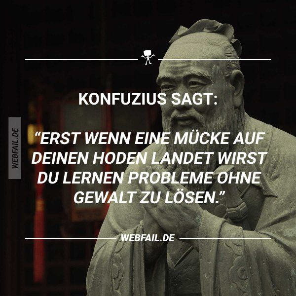 Konfuzius Sagt Webfail Fail Bilder Und Fail Videos