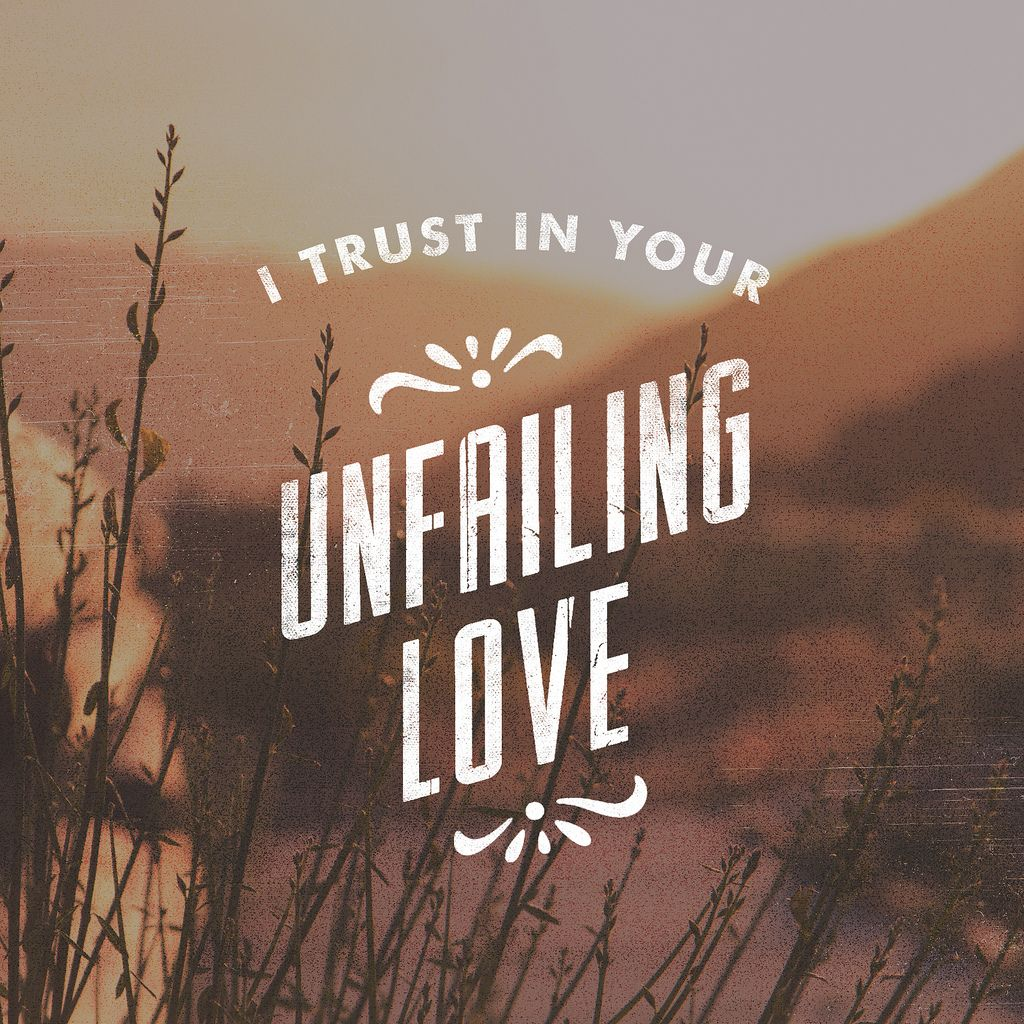 But I Trust In Your Unfailing Love My Heart Rejoices In Your Salvation I