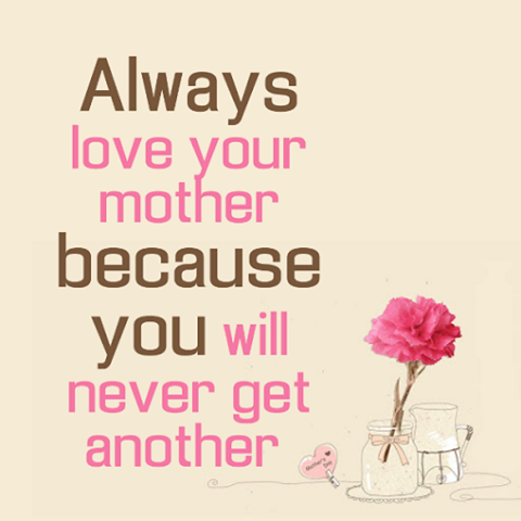 Always Love Your Mother Pictures P Os And Images For Tumblr Pinterest Quotes About Momssayings