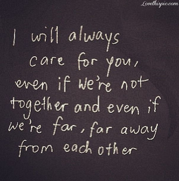 I Will Always Care For You Love Love Quotes Picture Quotes Quotes And Sayings Quote Lovely Loving You  E D A Pinterest Quote Pictures Truths And Wisdom