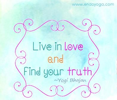 Live In Love And Find Your Truth Yogi Bhajan