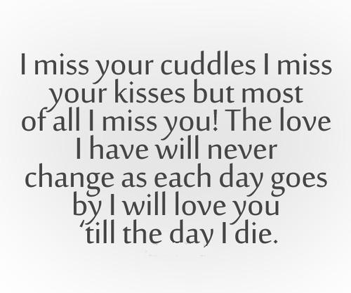 I Miss Your Cuddles I Miss Your Kisses But Most Of All I Miss You