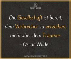 Gesellschaft Ist Bereit Dem Verbrecher Zu Verzeihen Nicht Aber Dem Traumer  C B Oscar Wildeproverbspapersayings And Quotesthoughtsdeutschidioms