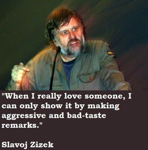 Slavoj Zizek Quotes