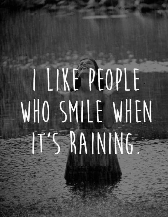 I Like People Who Smile When Its Raining Picture Quote