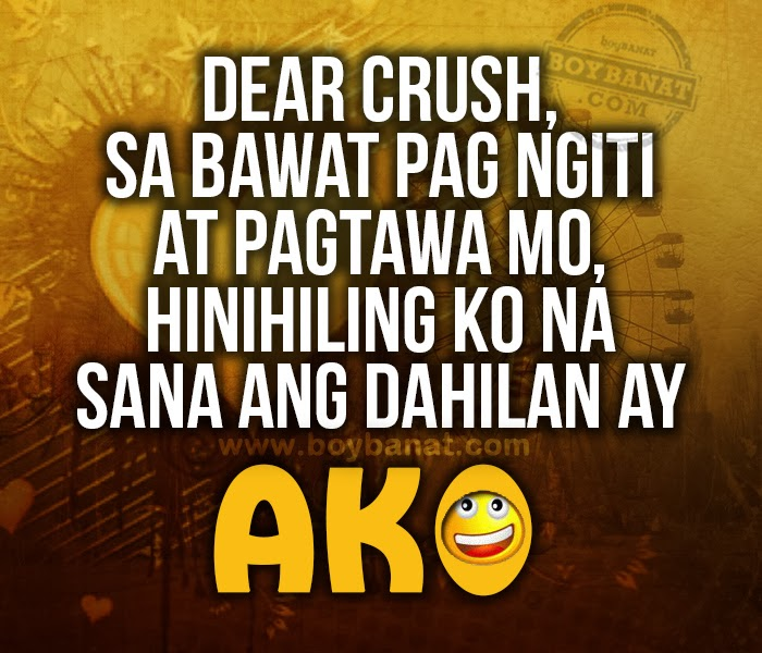 Dear Crush Love Quotes And Messages Is A Collection Of Cute Tagalog Quotes About Crush That Can Ease The Stone That Had Been Sitting On Your Heart Whenever