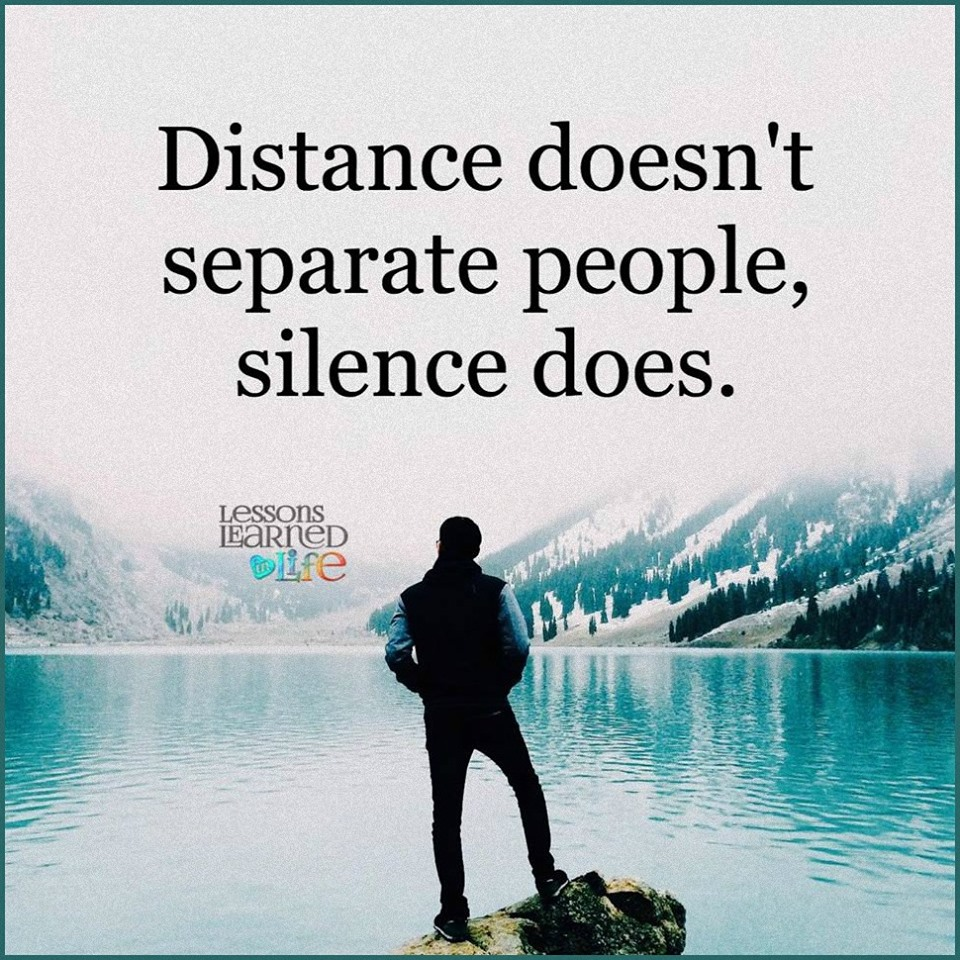 Distance Doesnt Separate People Silence Does