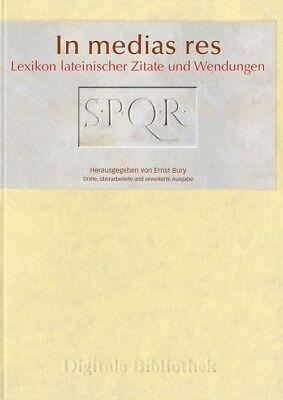 In Medias Res Lexikon Lateinischer Zitate Und Wendungen Ernst Bury