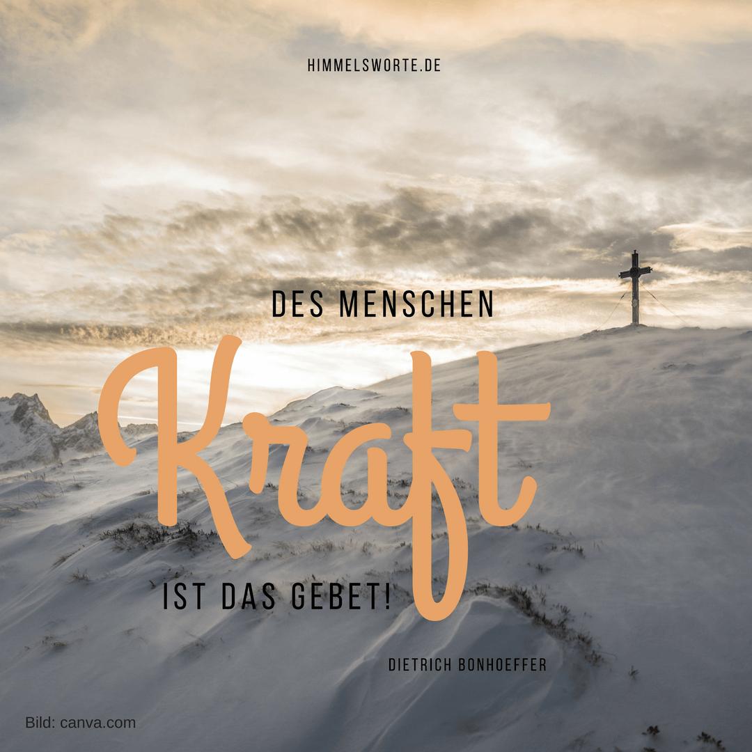 Himmelsworte Des Menschen Kraft Ist Das Gebet Trich Bonhoeffer Zusage Ermutigung Und