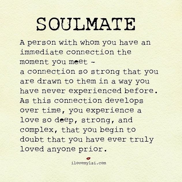 I Never Understood The Difference Between Being In Love And Finding Your Soulmate Until Now Its Clearly A Very Unique And Once In A Lifetime Event