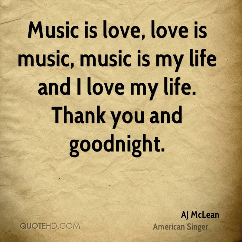 Music Is Love Love Is Music Music Is My Life And I Love My