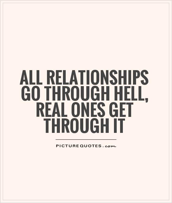 All Relationships Go Through Real Ones Get Through It Picture Quote
