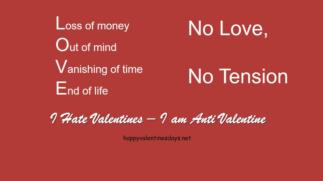 I Am Anti Valentine Because I Have No Time To Waste On The Name Of Love