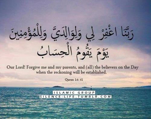 Forgive Me And My Parents And All The Believers On The Day When The Reckoning Will Be Established Surah I Him