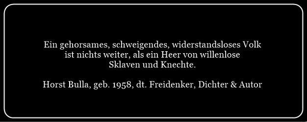 Ein Gehorsames Volk Von Sklaven   Zitat Von Horst Bulla Gesellschaftskritische Zitate Politik Zitate Quotes