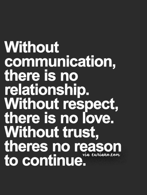 The Key The Secret To A Long Lasting Relationship Is Communication Respect And Trust