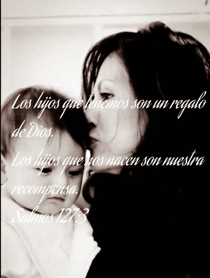 Mother And Child Spanish Bible Quote A Good Friend Of Mine Took This Picture When My Son Was  Months Old It Reminds Of The Joy And Blessing Is To Be A