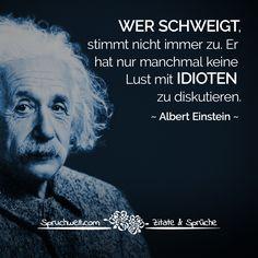 Er Hat Nur Manchmal Keine Lust Mit Idioten Zu Diskutieren Albert Einstein Zitat