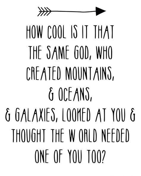 Love This Christian Quote On Creation Great For Self Esteem
