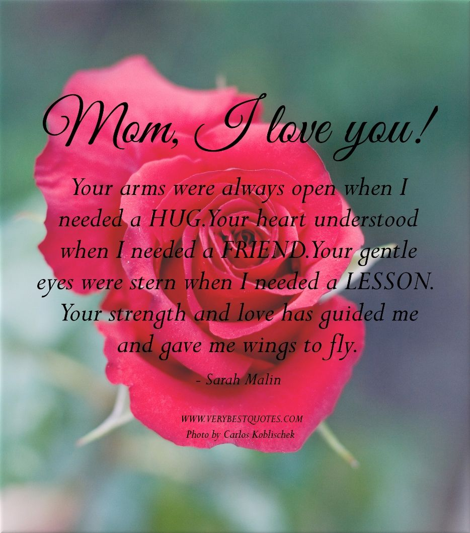 Mothers Day Quotes And Sayings Mom I Love You Quotes Quotes About Mothers