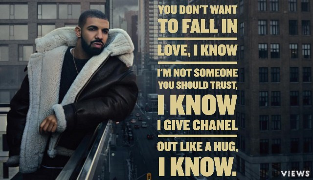 Drake Quotes Views Lyrics You Dont Want To