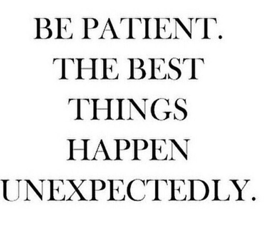 Gedanken Dinge Passieren Gute Dinge Worte Zitate Weise Worte Spruche Sei Geduldig Geduld Ermutigung
