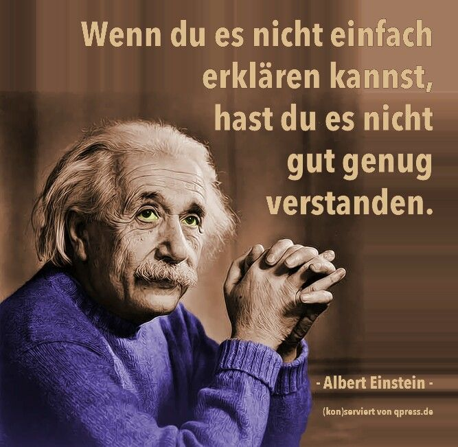 Albert Einstein Wenn Du Es Nicht Einfach Erklaren Kannst Hast Du Es Nicht Gut