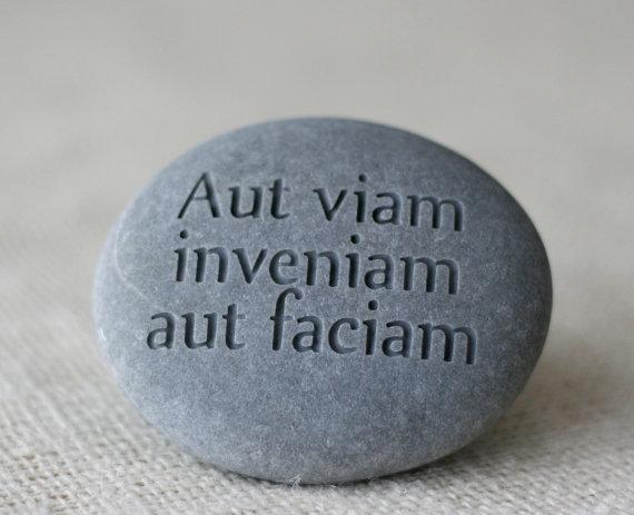 Aut Viam Inveniam Aut Faciam Engraved Inspirational Phrase Stone Paperweight Ready To Ship Weg Latein Und Zitat