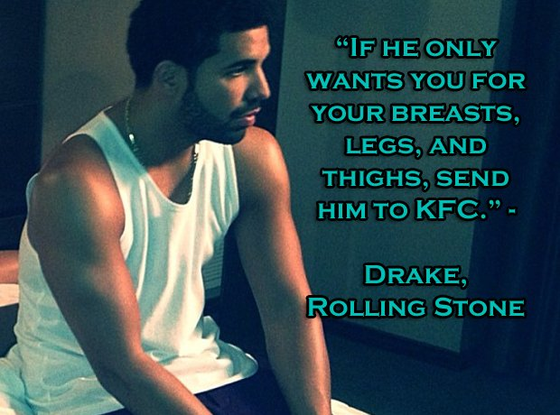 Drake Gives Some Solid Advice To The Ladies Out There Funniest Rapper Quotes