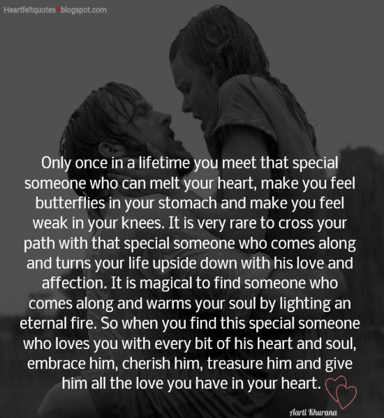Only Once In A Lifetime You Meet That Special Someone Who Can Melt Your Heart Make You Feel Butterflies In Your Stomach And Make You Feel Weak In Your