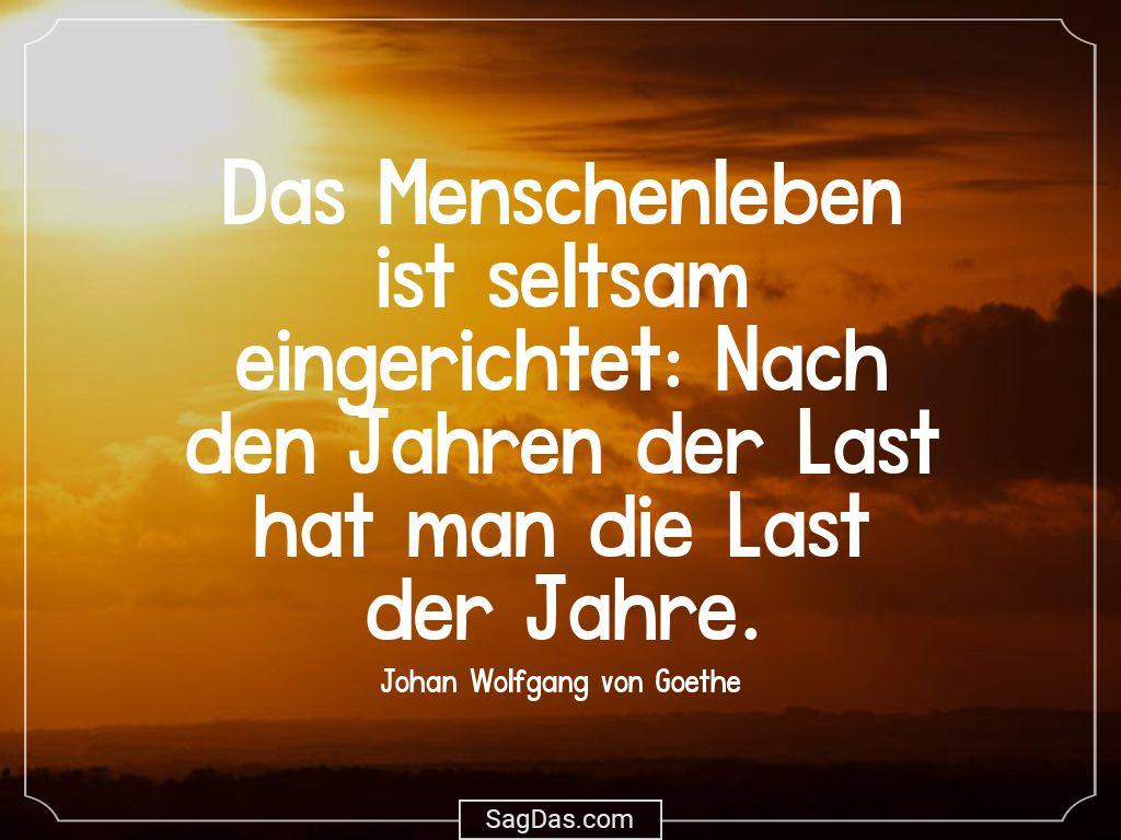 Johan Wolfgang Von Goethe Zitat Das Menschenleben Ist