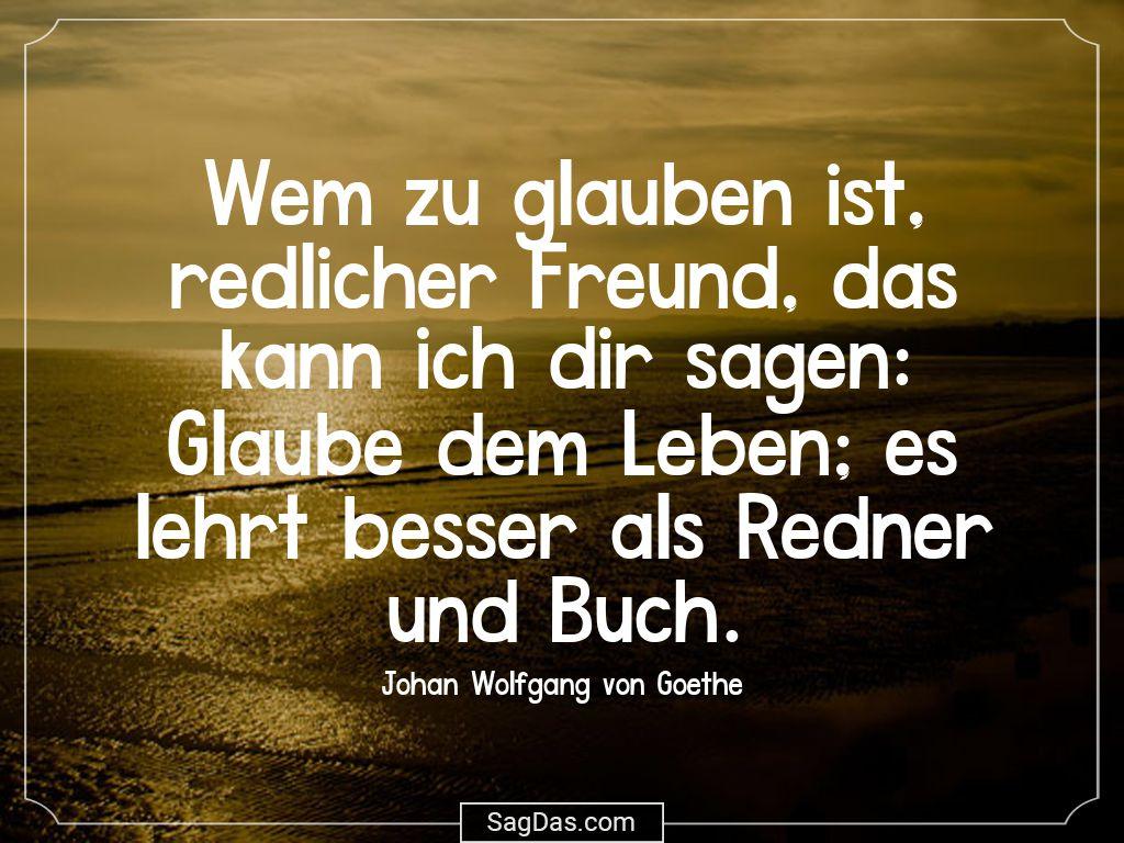 Johan Wolfgang Von Goethe Zitat Wem Zu Glauben Ist