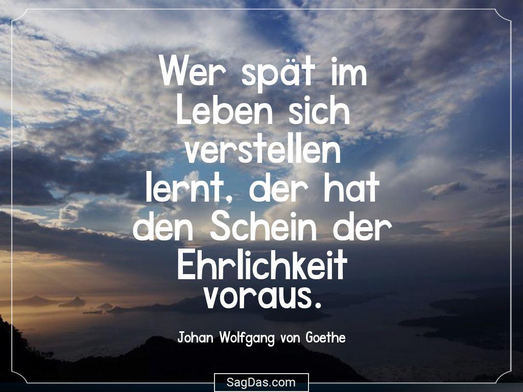 Johan Wolfgang Von Goethe Zitat Wer Spat Im Leben