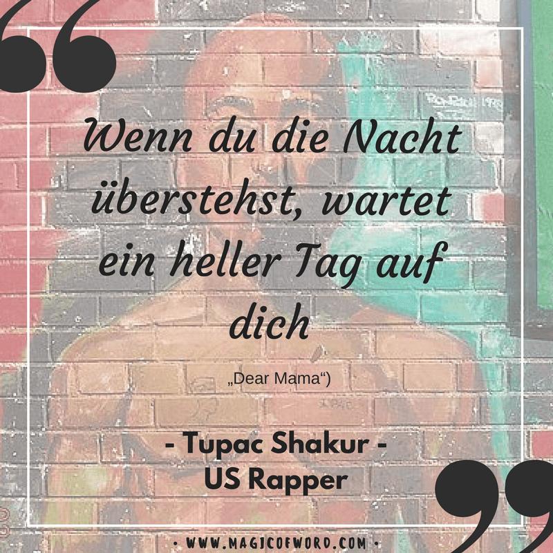 Zitat Des Us Rappers Tupac Shakur Pac Zum Thema Durchhalten Und Hoffnung