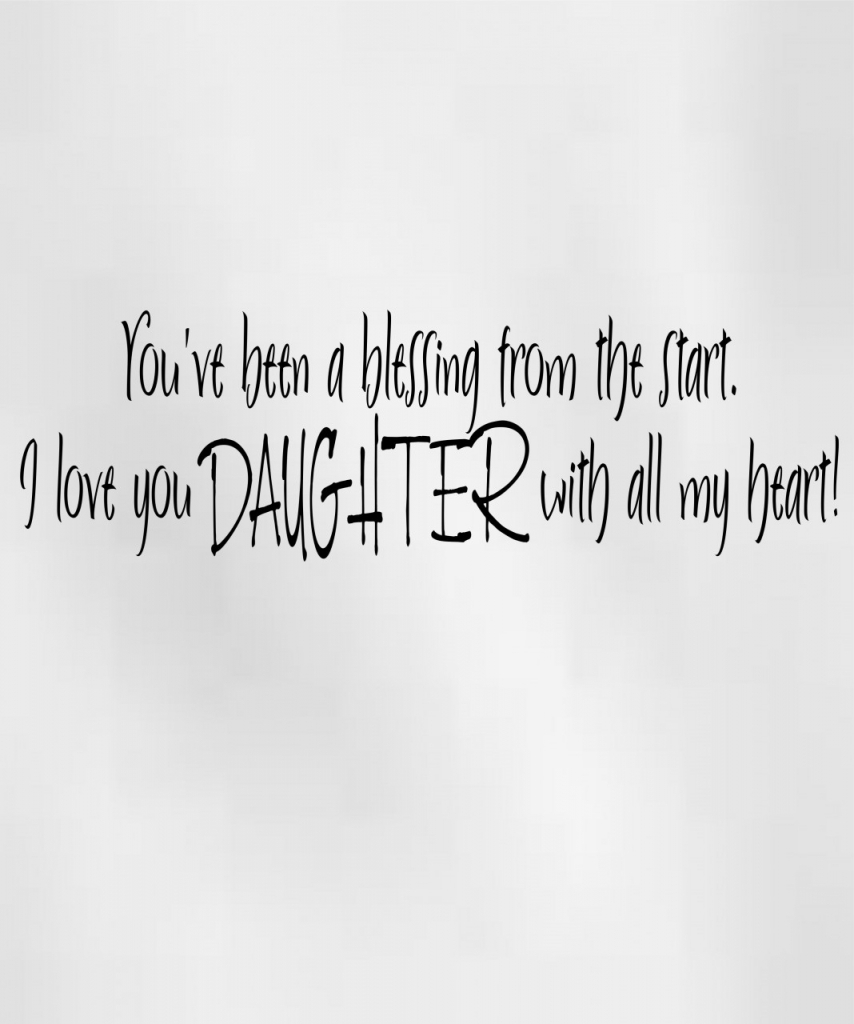 Quote On Daughters Love I Love You My Daughter Quotes Quotesgram