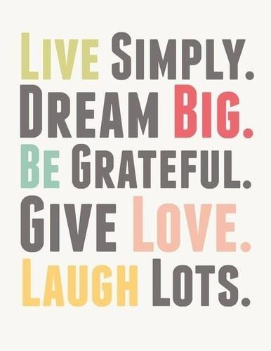 Live Simply Dream Big Quotes On Living Life Quotes About Living Life Quotes Live Life To The Fullest Live Life Quotes Quotes About Love