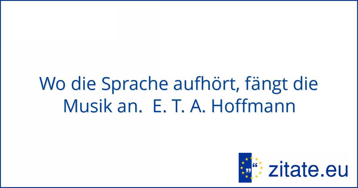 Wo Sprache Aufhrt Fngt Musik An E T A Hoffmann