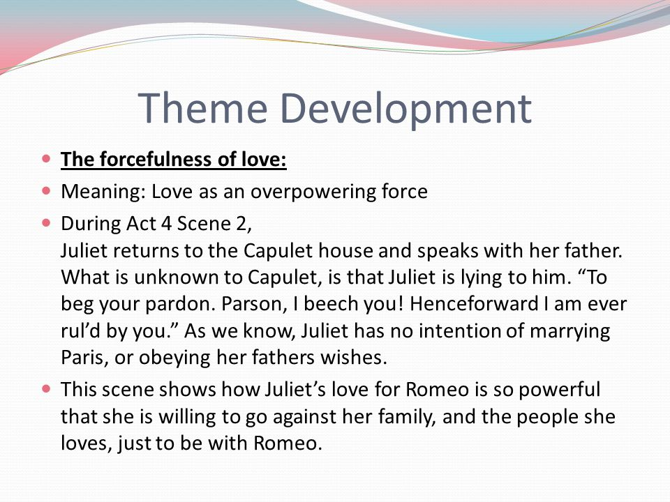 Theme Development The Forcefulness Of Love Meaning Love As An Overpowering Force During Act