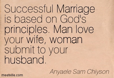 Successful Marriage Is Based Ons Principles Man Love Your Wife Woman Submit To