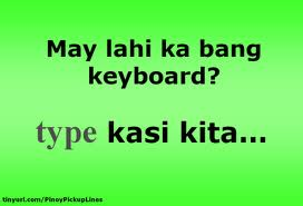 Bisaya Pick Up Lines Yung Uso Pamabato Pick Up  E E A Quotes About Love Tagalog