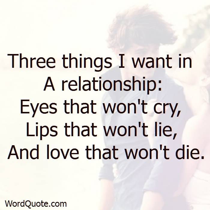 Three Things I Want In A Relationship Eyes That Wont Cry Lips