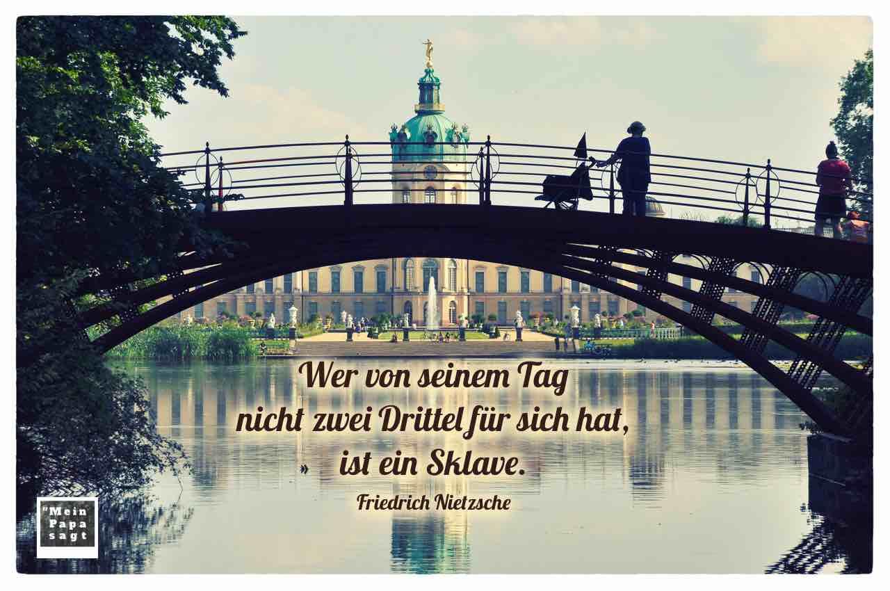 Schloss Charlottenburg Berlin Mit Dem Nietzsche Zitat Wer Von Seinem Tag Nicht Zwei Drittel Fur