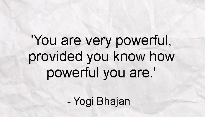 I Read This Little Gem Of A Quote From Yogi Bhajan Recently And It Occurred To Me To Share It With You Guys In The Spirit Of Self Love September