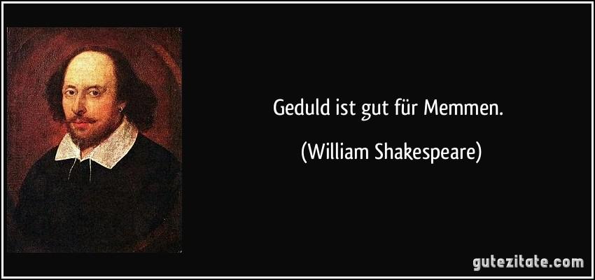 Geduld Ist Gut Fur Memmen William Shakespeare