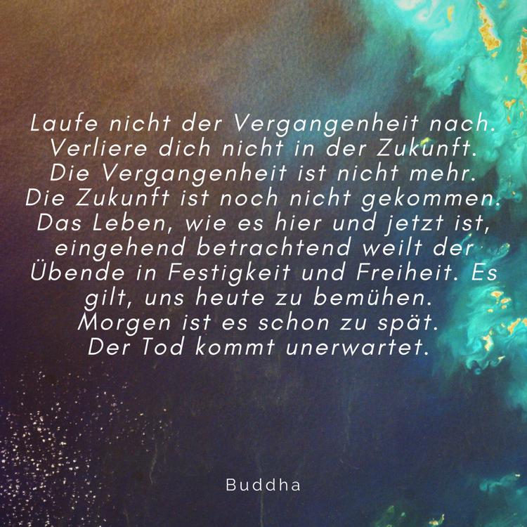 Zitate Leben Buddha Vergangenheit Zukunft  Zitate Uber Das Leben Und Weisheiten Zum Nachdenken