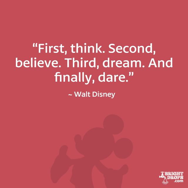 First Think Second Believe Third Dream And Finally