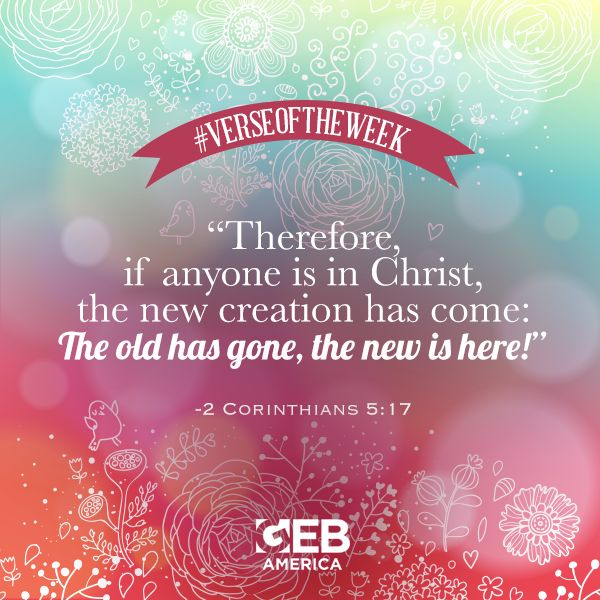 Therefore If Anyone Is In Christ The New Creation Has Come