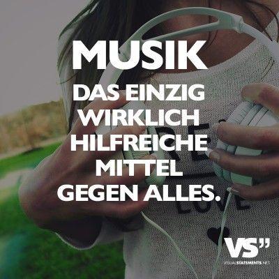 Visual Statements Musik Das Einzige Wirklich Hilfreiche Mittel Gegen Alles Spruche Zitate Quotes Musik Tiefgrundig Lustig Schon Nachdenken